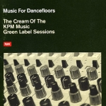 Buy vinyl record Various Music For Dancefloors - The Cream Of The KPM Music Green Label Sessions for sale