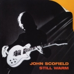 Buy vinyl record JOHN SCOFIELD STILL WARM for sale
