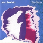 Buy vinyl record JOHN SCOFIELD BLUE MATTER for sale