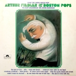 Buy vinyl record Arthur Fiedler And The Boston Pops What The World Needs Now: The Burt Bacharach-Hal David Songbook for sale