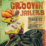 Buy vinyl record THE GROOVIN JAILERS taking it or leave it for sale